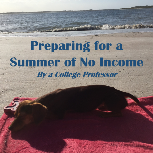 Preparing for a summer of no income